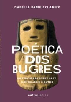 """Livro """"Poética dos Bugres"""" traz reflexões sobre esculturas do Mato Grosso do Sul"""